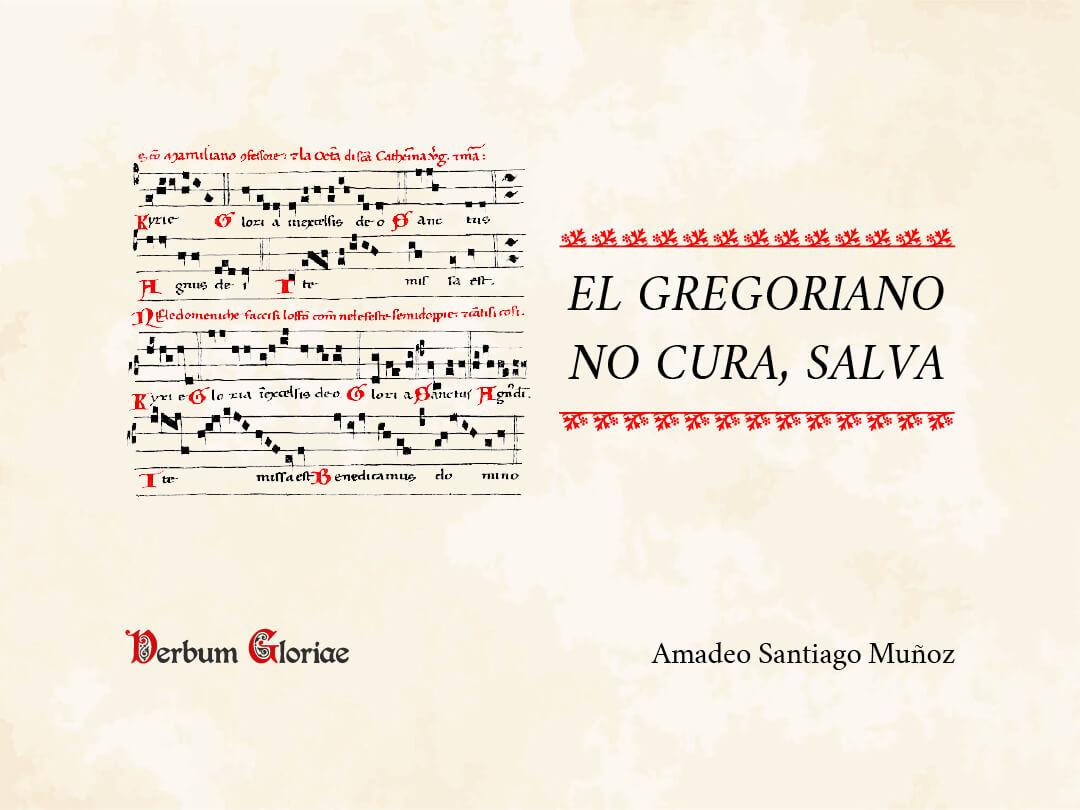 Portada de la conferencia «El Gregoriano no cura, salva.»